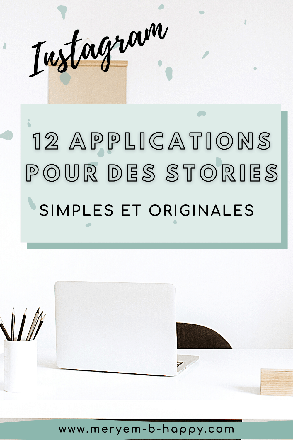 Instagram_ 12 applications pour des stories simples et originales